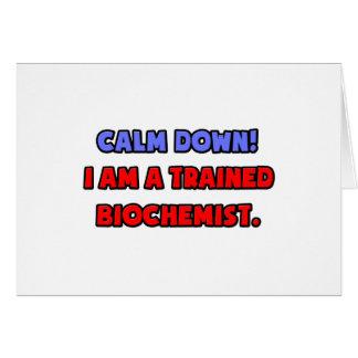 Calm Down I am a Trained Biochemist Cards
