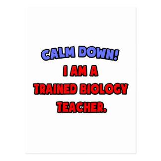 Calm Down .. I am a Trained Biology Teacher Postcard