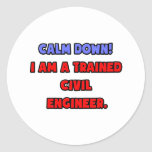 Calm Down .. I am a Trained Civil Engineer Stickers