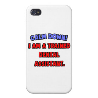 Calm Down .. I am a Trained Dental Assistant iPhone 4/4S Case
