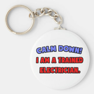 Calm Down .. I am a Trained Electrician Keychain