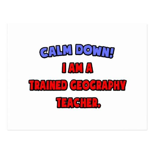 Calm Down .. I am a Trained Geography Teacher Postcard