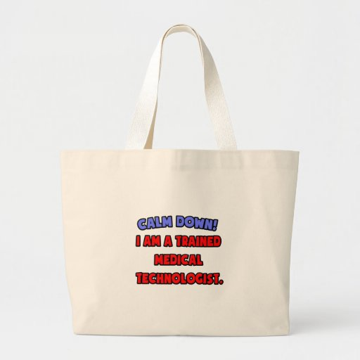 Calm Down .. I am a Trained Medical Technologist Jumbo Tote Bag