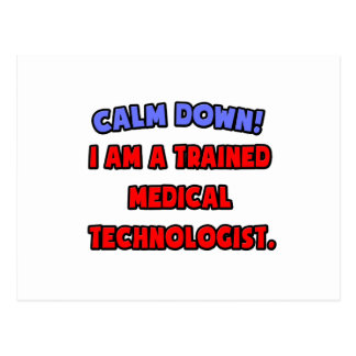 Calm Down .. I am a Trained Medical Technologist Postcard