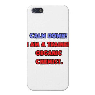 Calm Down .. I am a Trained Organic Chemist iPhone 5/5S Case