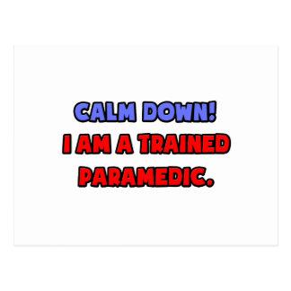 Calm Down I am a Trained Paramedic Postcards
