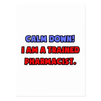 Calm Down .. I am a Trained Pharmacist Postcard