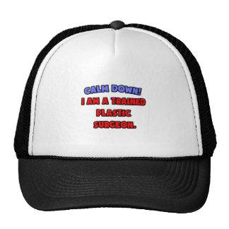 Calm Down .. I am a Trained Plastic Surgeon Trucker Hat