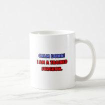 Calm Down .. I am a Trained Surgeon Classic White Coffee Mug