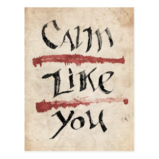 Calm Like You Postcard
