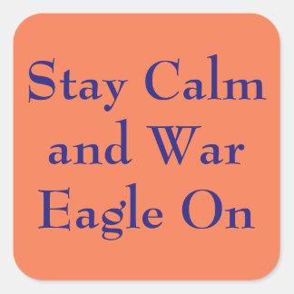 Calma y guerra Eagle de la estancia encendido Pegatina Cuadrada
