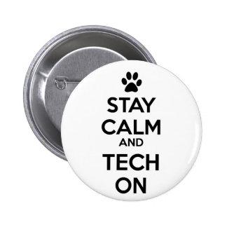 calma y tecnología de la estancia en el botón pin redondo de 2 pulgadas