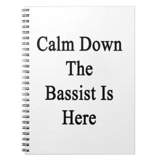 Calme abajo al bajista está aquí spiral notebooks