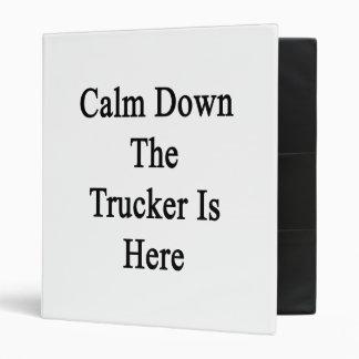 Calme abajo al camionero está aquí