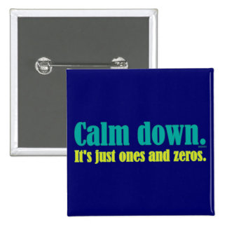 Calme abajo es apenas unos y ceros pin
