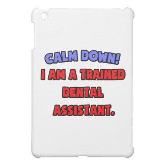 Calme abajo. Soy ayudante de dentista entrenado