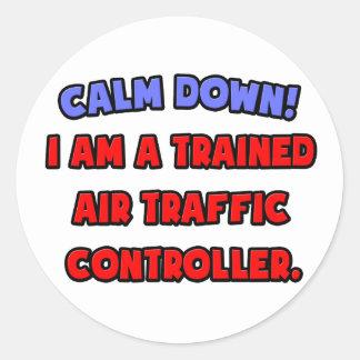 Calme abajo. Soy controlador aéreo entrenado Pegatina Redonda