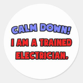 Calme abajo. Soy electricista entrenado Pegatina Redonda