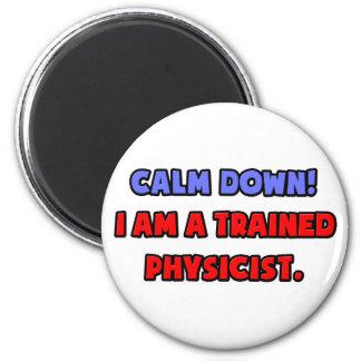 Calme abajo. Soy físico entrenado Imanes De Nevera