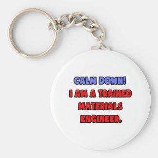 Calme abajo. Soy ingeniero entrenado de los materi Llaveros