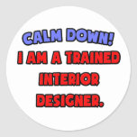 Calme abajo. Soy interiorista entrenado Pegatina