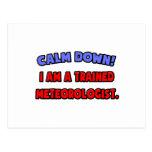 Calme abajo. Soy meteorólogo entrenado Tarjetas Postales