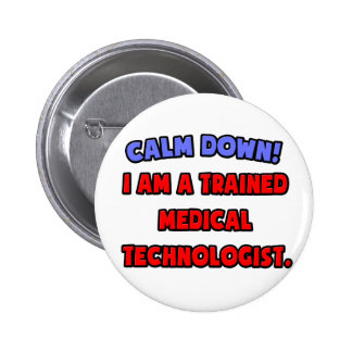 Calme abajo Soy tecnólogo médico entrenado Pin