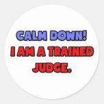 Calme abajo. Soy un juez entrenado Etiquetas Redondas