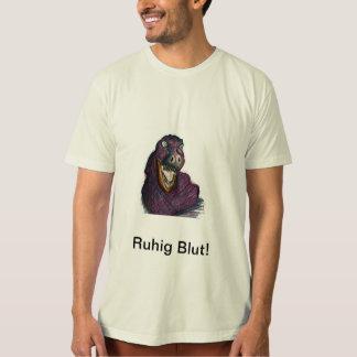 Calmly blood! tee shirt