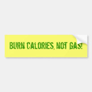 ¡Calorías de la quemadura, no gas! Etiqueta De Parachoque