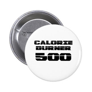 Calorie Burner 500 Pinback Button