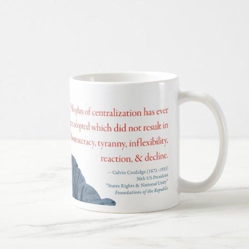 """Calvin Coolidge Mug #12 """"Centralization"""""""