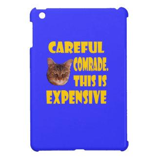 Camarada cuidadoso. Esto es costoso