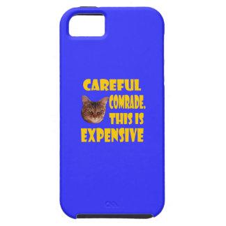 Camarada cuidadoso. Esto es costoso iPhone 5 Fundas