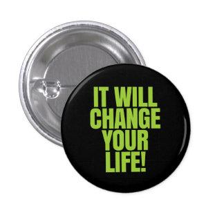 ¡Cambiará su vida - trabaja! Global Pin Redondo De 1 Pulgada