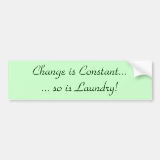 ¡Cambie es constante ...... así que es lavadero! Pegatina Para Auto