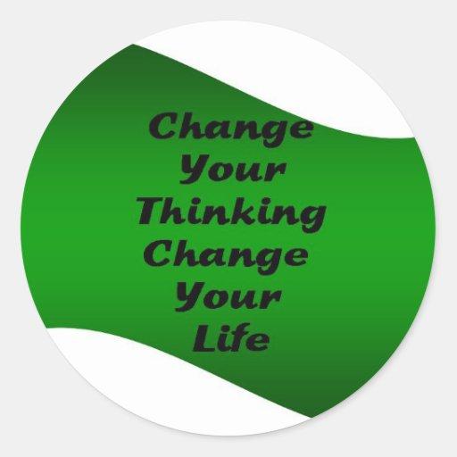 Cambie su cambio de pensamiento su vida pegatinas redondas