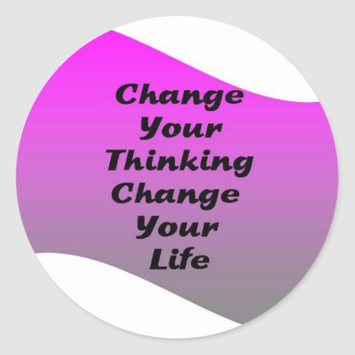 Cambie su cambio de pensamiento su vida pegatina redonda