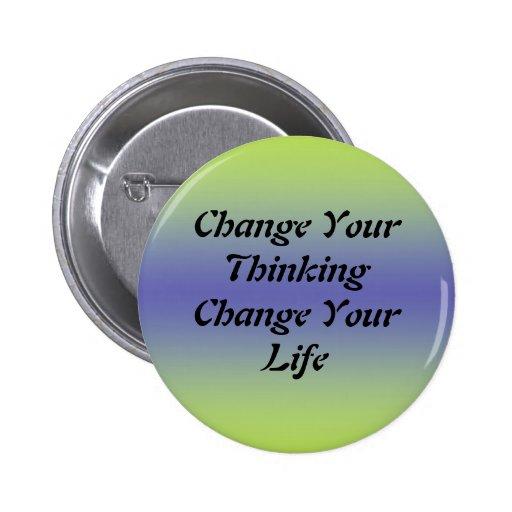 Cambie su cambio de pensamiento su vida pin redondo de 2 pulgadas