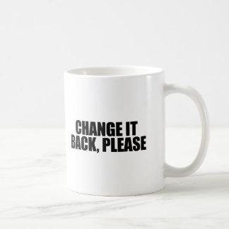 Cambíelo detrás, por favor tazas de café