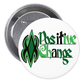 Cambio positivo que dice el botón pin redondo de 3 pulgadas