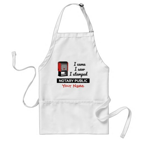 Came Saw Stamped Notary Public Red Stamp Personalized Adult Apron