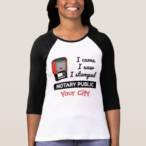 Came Saw Stamped Notary Public Red Stamp Personalized Raglan T-Shirt