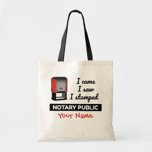 Came Saw Stamped Notary Public Stamp Personalized Budget Tote Bag