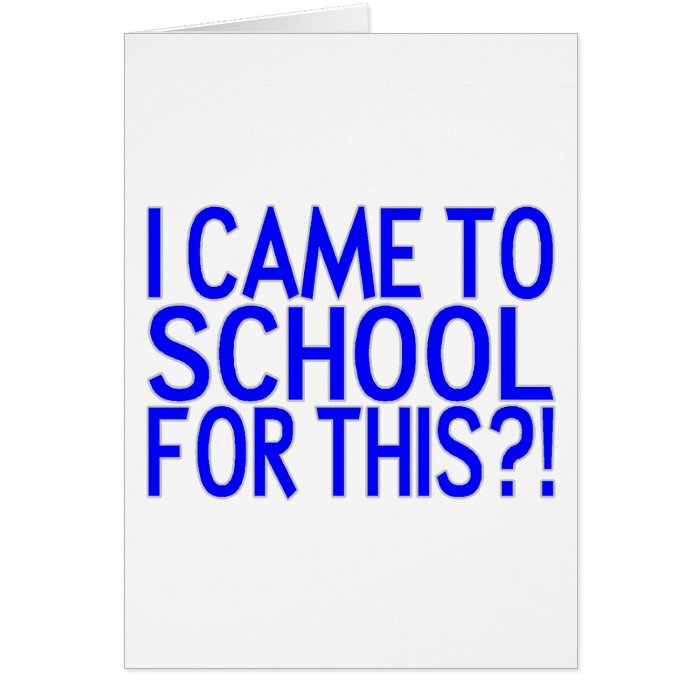 Came To School Card