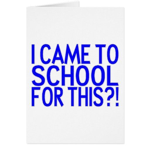 Came To School Greeting Card