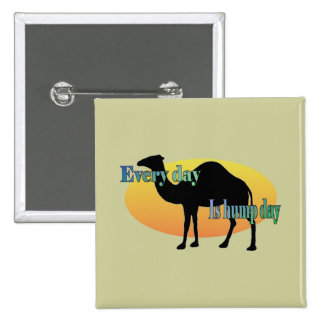 Camel - Every Day is Hump Day! 2 Inch Square Button