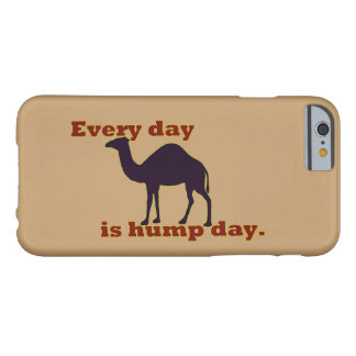 Camel Every Day is Hump Day Barely There iPhone 6 Case