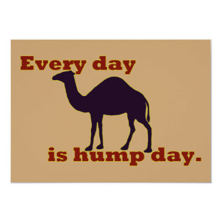 """Camel """"Every Day is Hump Day"""" 5x7 Paper Invitation Card"""