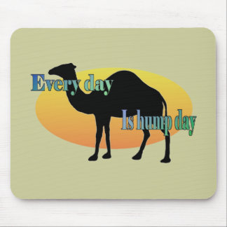 Camel - Every Day is Hump Day Mouse Pad